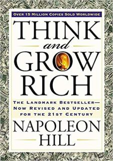 Think and Grow Rich: The Landmark Bestseller Now Revised and Updated for the 21st Century (Think and Grow Rich Series) by Napoleon Hill