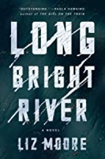 """Long Bright River"" by Liz Moore"