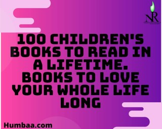 100 Children's Books To Read In A Lifetime. Books to love your whole life long; from Amazon Books Editors