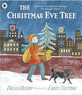The Christmas Eve Tree by delia huddy and Emily Sutton on Nikhilbook