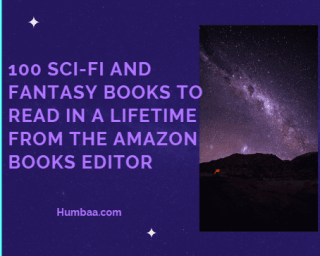 100 Sci-Fi And Fantasy Books To Read in A lifetime From The Amazon Books Editor