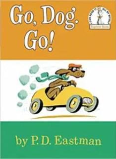 """""""Go, Dog Go,"""" by P.D. Eastman"""
