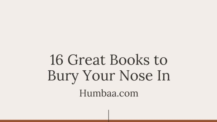 16 Great Books to Bury Your Nose In