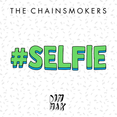 The chainsmokers #SELFIE