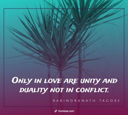 only in love are unity and duality not in conflict by rabindranath tagore on humbaa com 1 »