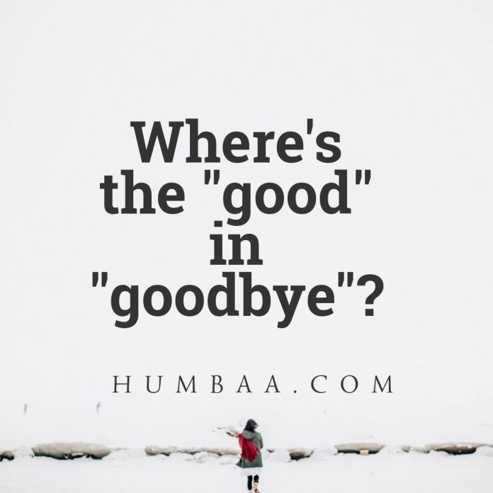 where is the good in good bye?