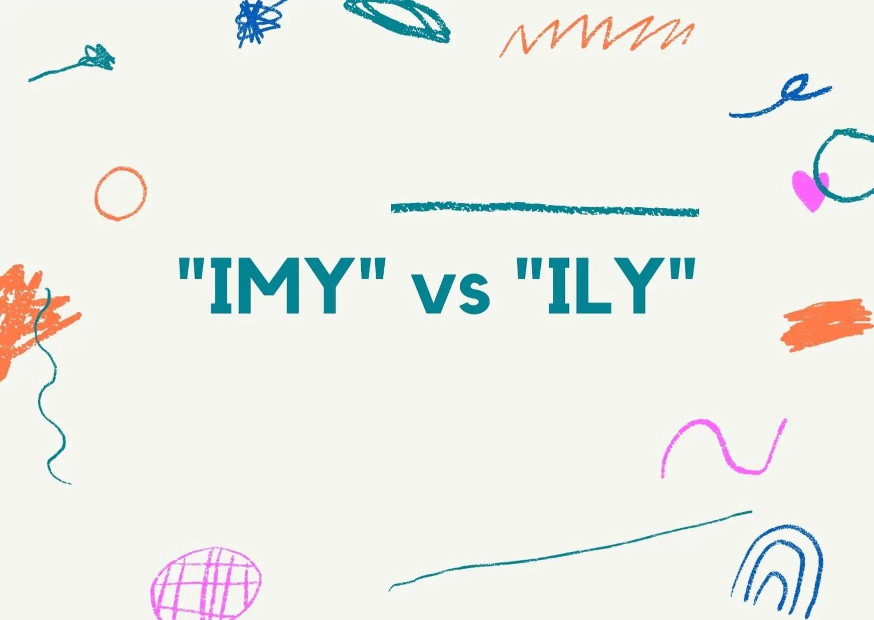 imy vs ily