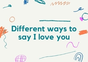 Different ways to say i love you