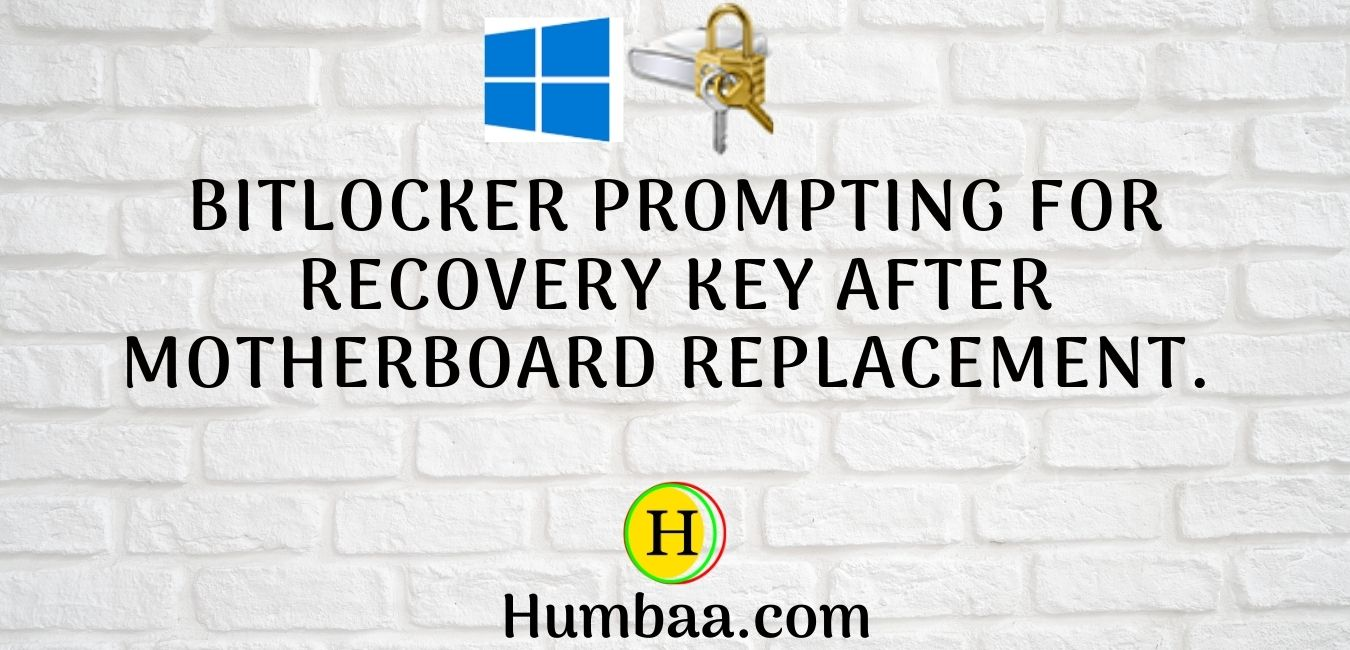 BitLocker prompting for BitLocker recovery key after Motherboard Replacement.