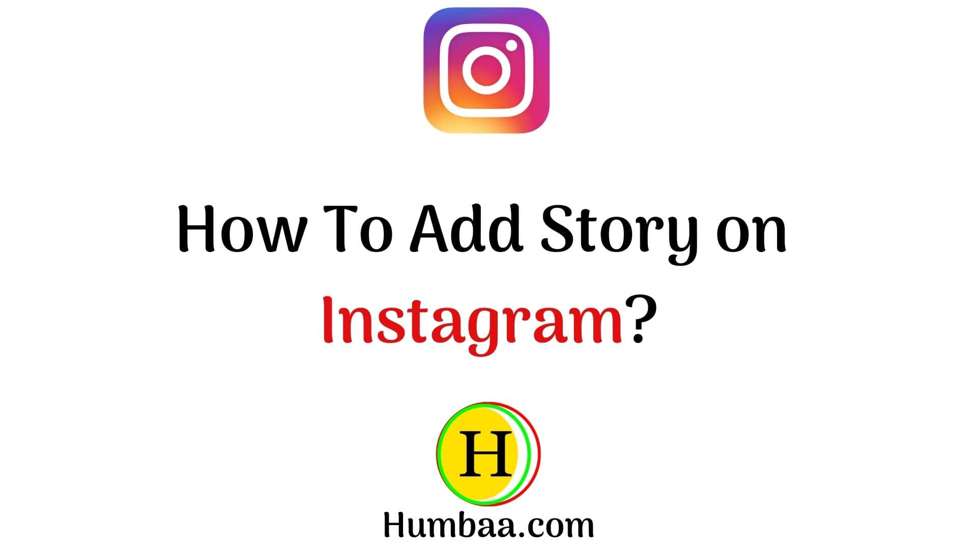 How To Add Story on Instagram
