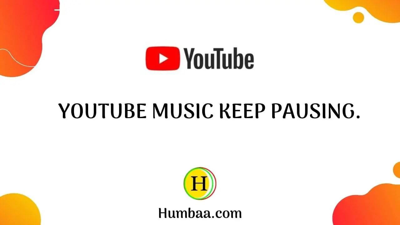 youtube keep pausing