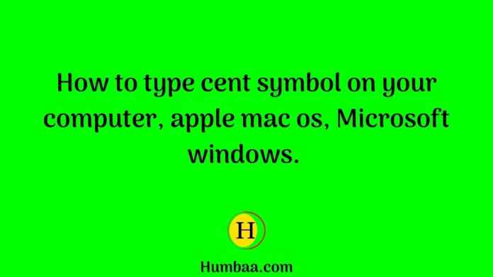 How to type cent symbol on your computer, apple mac os, Microsoft windows.