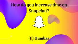 How do you increase time on Snapchat?