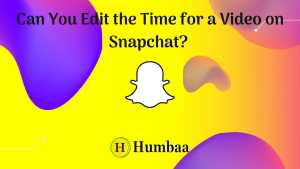Can You Edit the Time for a Video on Snapchat?