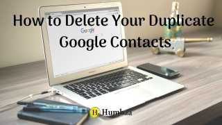 Delete Your Duplicate Google Contacts