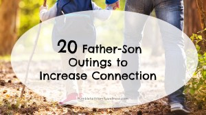 20 Father-Son Outings to Increase Connection