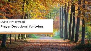 Living in the Word – Prayer Devotional for Lying