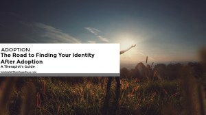 The Road to Finding Your Identity After Adoption