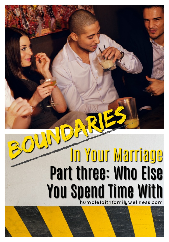 Marriage boundaries with friends