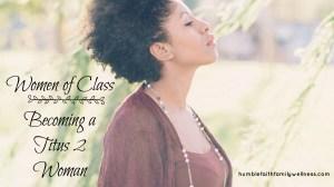 Women of Class – Becoming a Titus 2 Woman