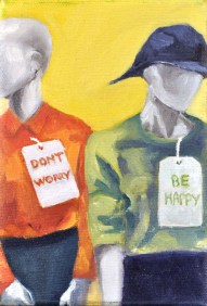 Steve Marriott / Don't Worry, Be Happy (2015) / Oil on Canvas / 4 x 6 inches