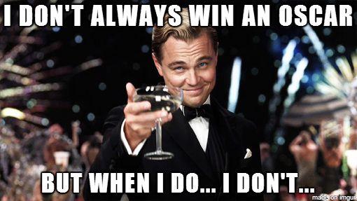 I dont always win an oscar