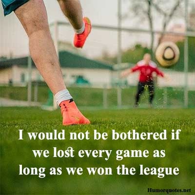 lost every game funny sayings