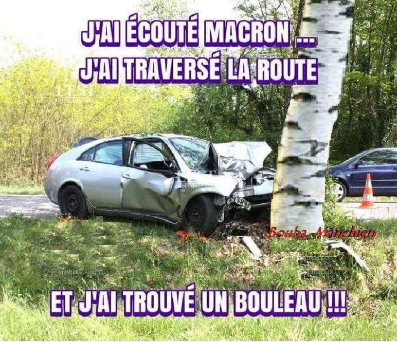 J'ai écouté Macron... J'ai traversé la route.