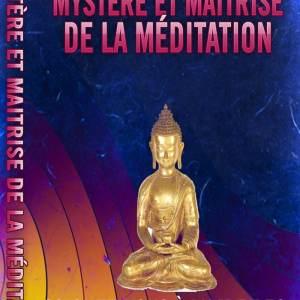 Mystère et maîtrise de la méditation