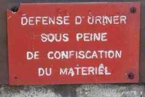 Défense d'uriner sous peine de confiscation du matériel