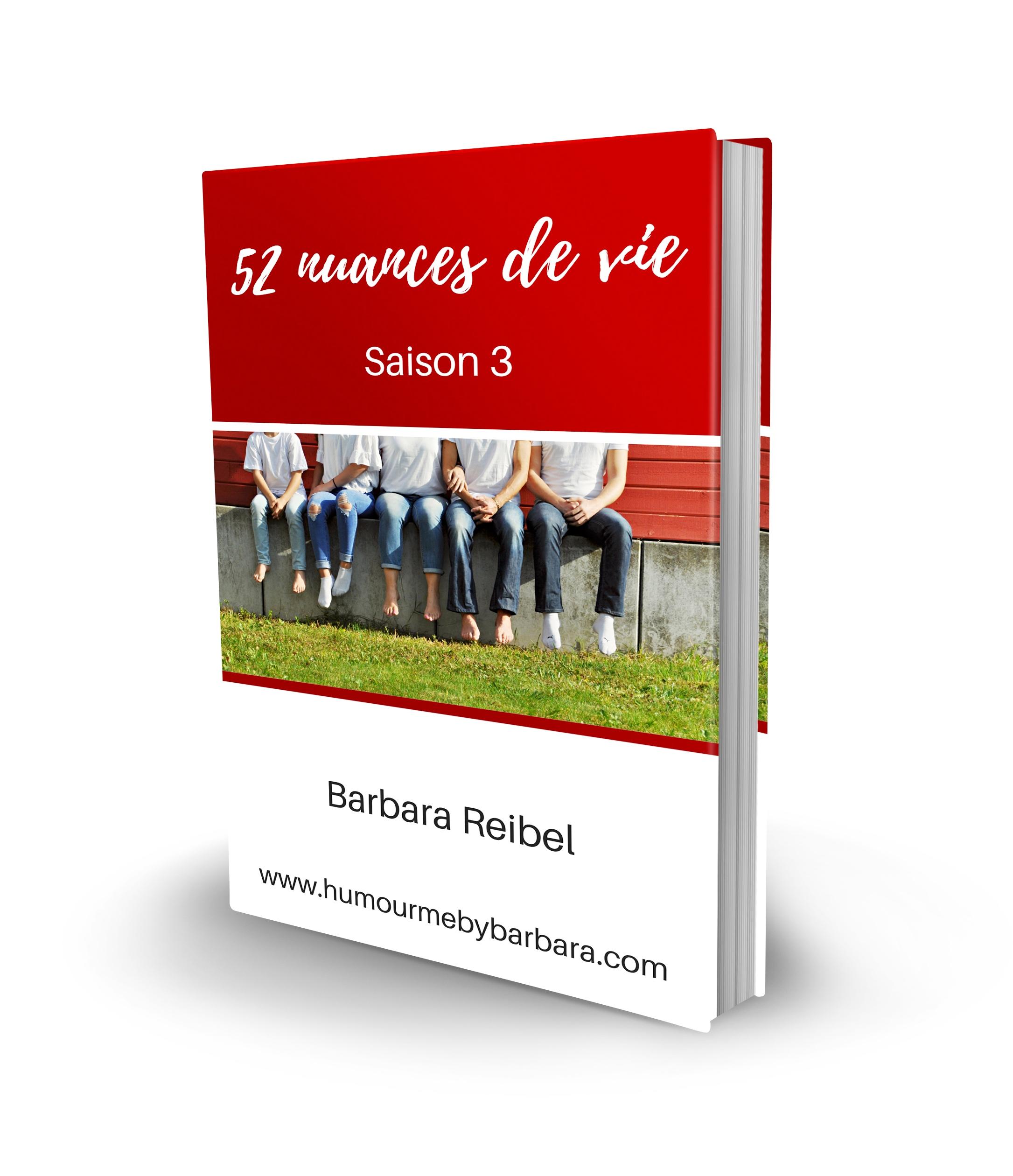 Saison 3 - 52 nuances de vie Barbara Reibel