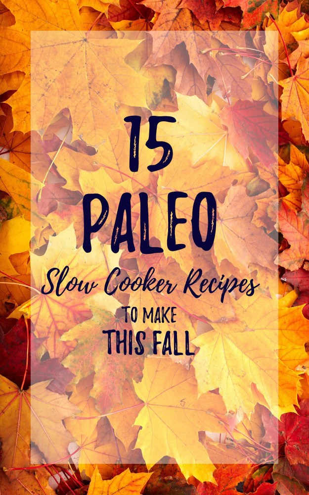 I've rounded up 15 of the BEST paleo slow cooker recipes on the internet. These are the perfect comfort meals for our chilly fall weather! | hungrybynature.com