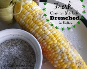 Fresh Corn On The Cob Drenched In Butter |HungryEnoughToEatSix.com