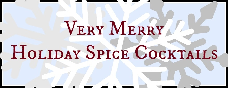 holiday spice Cocktails