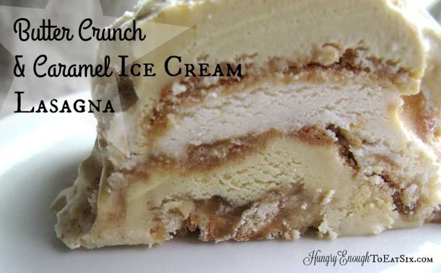 Butter Crunch & Caramel Ice Cream Lasagna