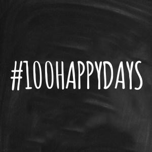 #100HAPPYDAYS