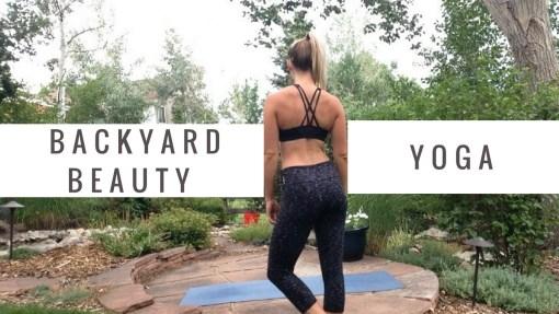 Backyard Beauty Series ~ Yoga