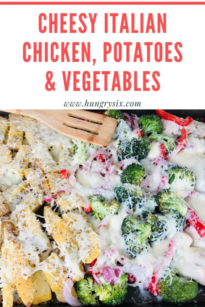 Cheesy Italian Chicken, Potatoes & Vegetables Pin