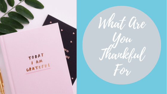 016.  What Are You Thankful For?
