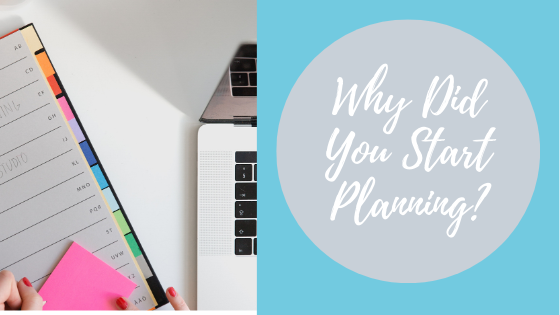 018.  Why Did You Start Planning?
