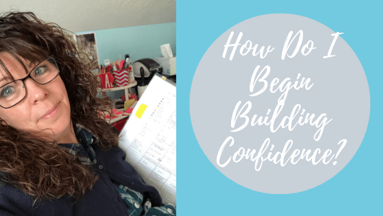 029.  How Do I Begin Building Confidence?