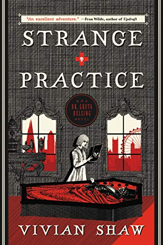 Strange Practice (A Dr. Greta Helsing Novel Book 1)