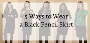 5 Ways to Wear a Black Pencil Skirt || Hunting for Pink Flamingos