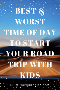 Best and Worst TIme of Day to Start A Road Trip with Kids