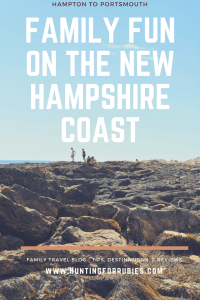 A Family Travel Guide of Fun Activities on The New Hampshire Coast - Only One Hour From Boston. www.huntingforrubies.com