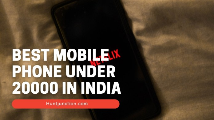Best Mobile Phone Under 20000 In India