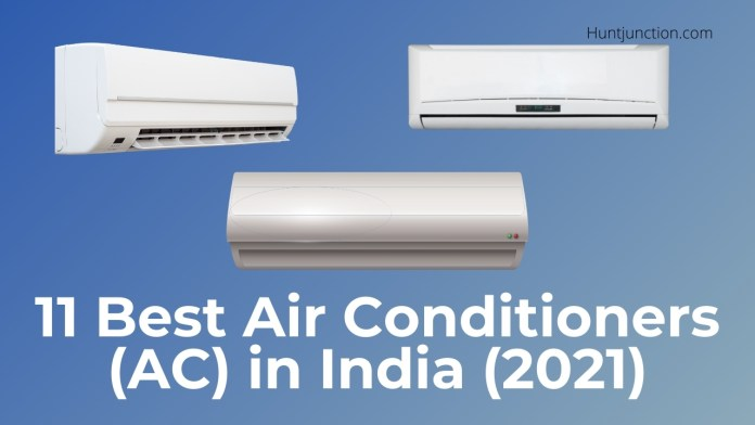 11 Best Air Conditioners (AC) in India (2021) - Buyer's Guide And AC's Reviews