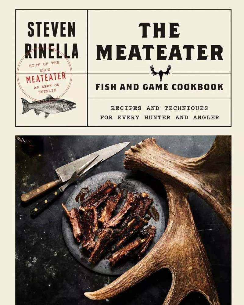 The MeatEater Fish and Game Cook Book