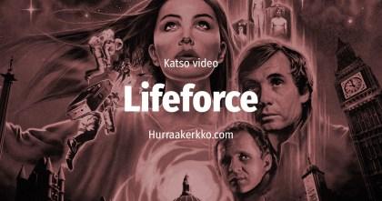Arvostelussa Lifeforce (1982) – katso video!