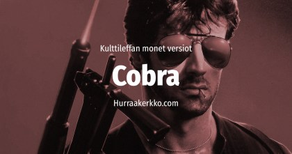 Stallonen Cobra-elokuvan monet eri versiot